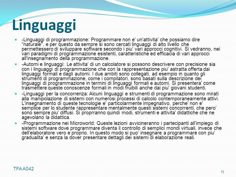 TFA A042 Linguaggi -Linguaggi di programmazione: Programmare non e un attivita che possiamo dire naturale , e per questo da sempre si sono cercati linguaggi di alto livello che permettessero di sviluppare software secondo i piu vari approcci cognitivi.