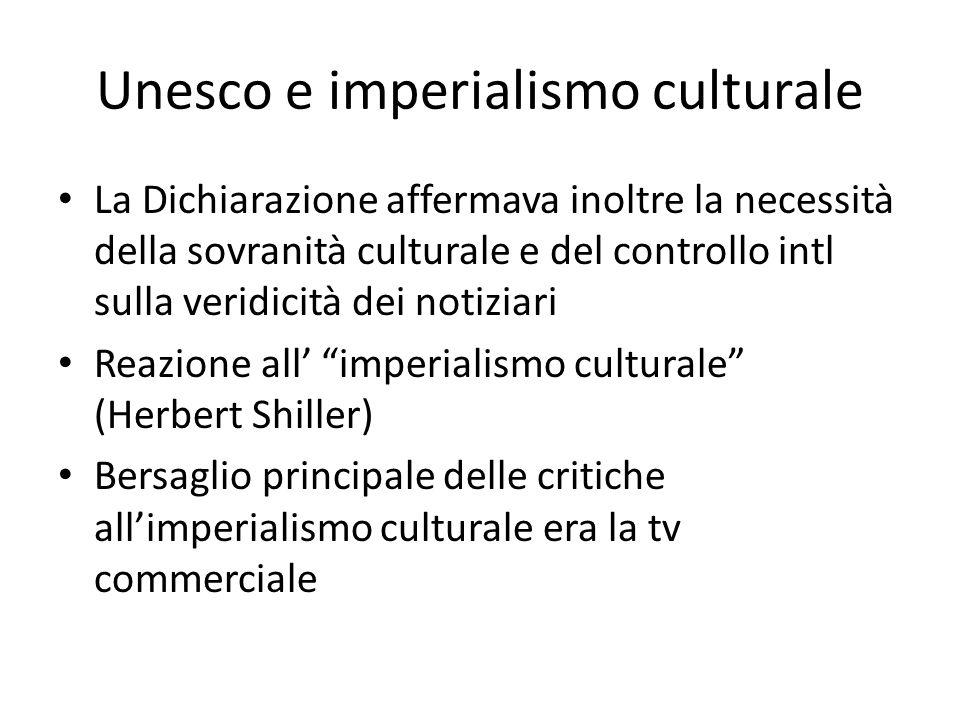 Unesco e imperialismo culturale La Dichiarazione affermava inoltre la necessità della sovranità culturale e del controllo intl sulla veridicità dei no
