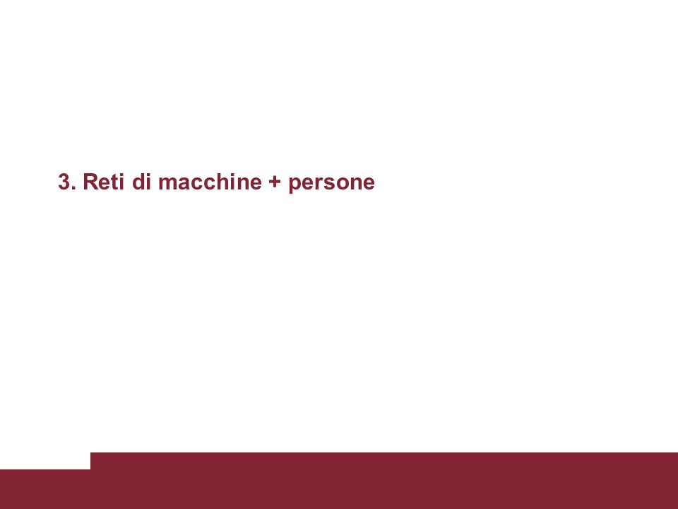 3. Reti di macchine + persone