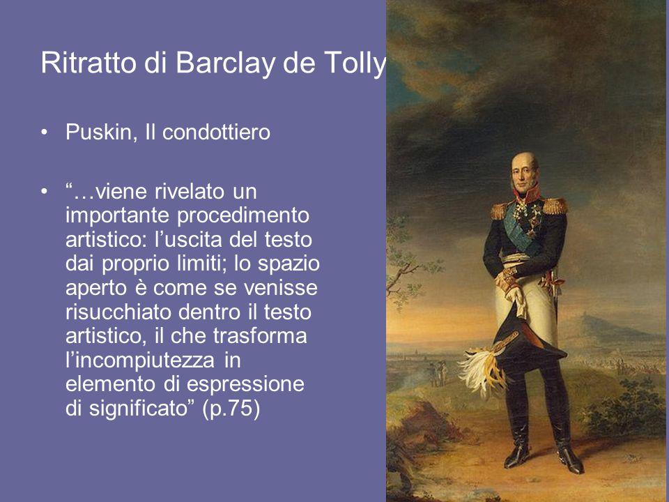 """Ritratto di Barclay de Tolly Puskin, Il condottiero """"…viene rivelato un importante procedimento artistico: l'uscita del testo dai proprio limiti; lo s"""
