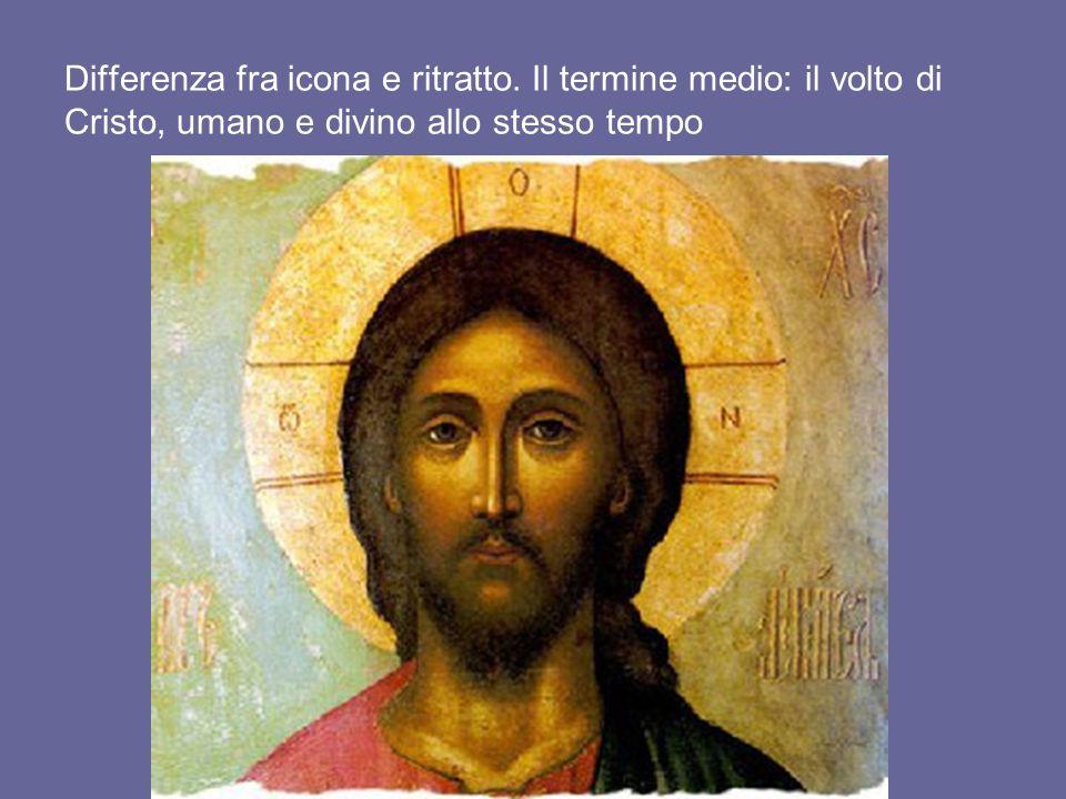 Differenza fra icona e ritratto. Il termine medio: il volto di Cristo, umano e divino allo stesso tempo