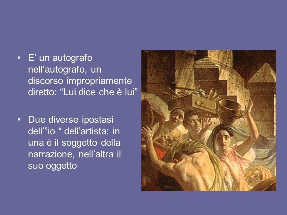 """E' un autografo nell'autografo, un discorso impropriamente diretto: """"Lui dice che è lui"""" Due diverse ipostasi dell'""""io """" dell'artista: in una è il sog"""