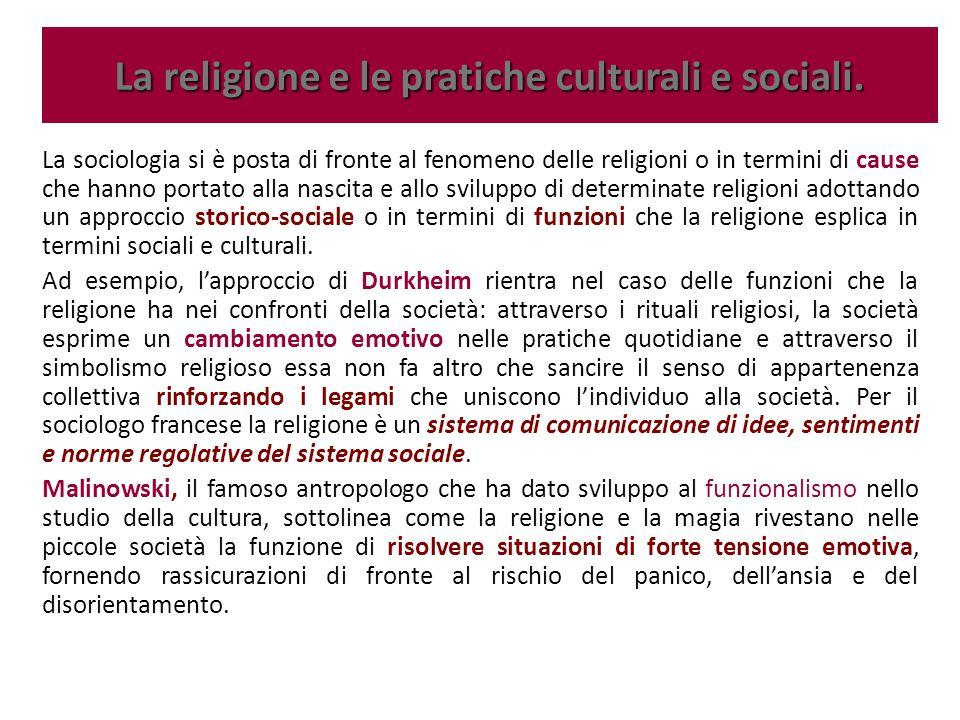 La sociologia si è posta di fronte al fenomeno delle religioni o in termini di cause che hanno portato alla nascita e allo sviluppo di determinate rel