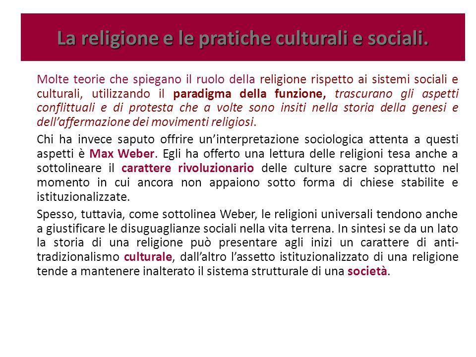 Molte teorie che spiegano il ruolo della religione rispetto ai sistemi sociali e culturali, utilizzando il paradigma della funzione, trascurano gli as