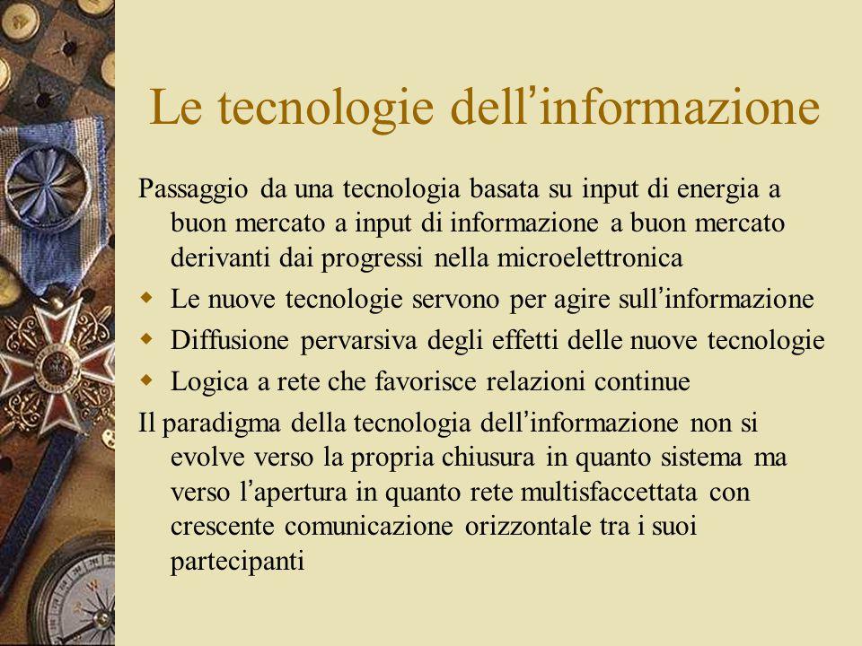 Le tecnologie dell ' informazione Passaggio da una tecnologia basata su input di energia a buon mercato a input di informazione a buon mercato derivan