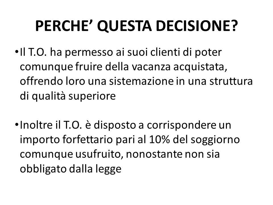 PERCHE' QUESTA DECISIONE?/2 Il T.O.
