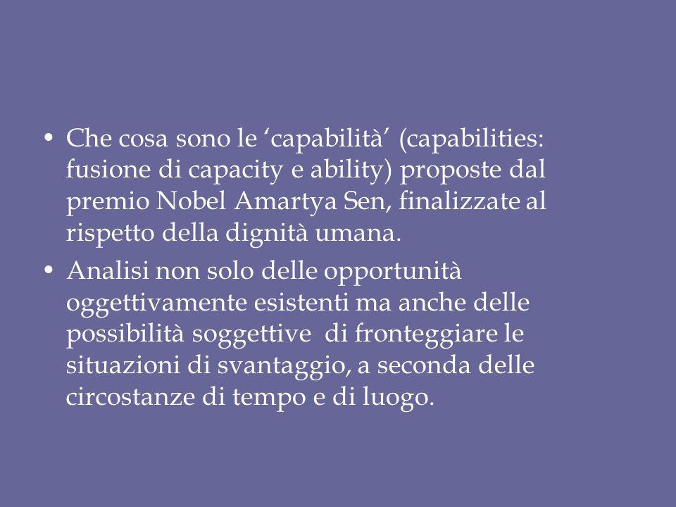 Che cosa sono le 'capabilità' (capabilities: fusione di capacity e ability) proposte dal premio Nobel Amartya Sen, finalizzate al rispetto della digni