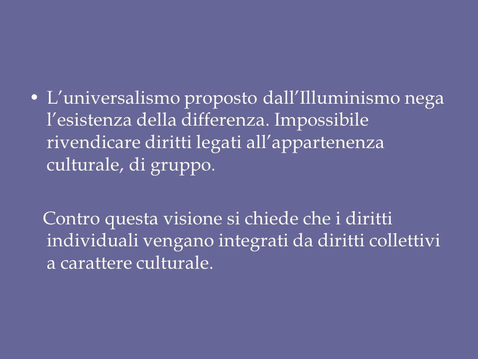 L'universalismo proposto dall'Illuminismo nega l'esistenza della differenza. Impossibile rivendicare diritti legati all'appartenenza culturale, di gru