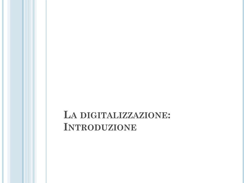 L A D IGITALIZZAZIONE La digitalizzazione è il processo di conversione di grandezze analogiche in grandezze discrete.