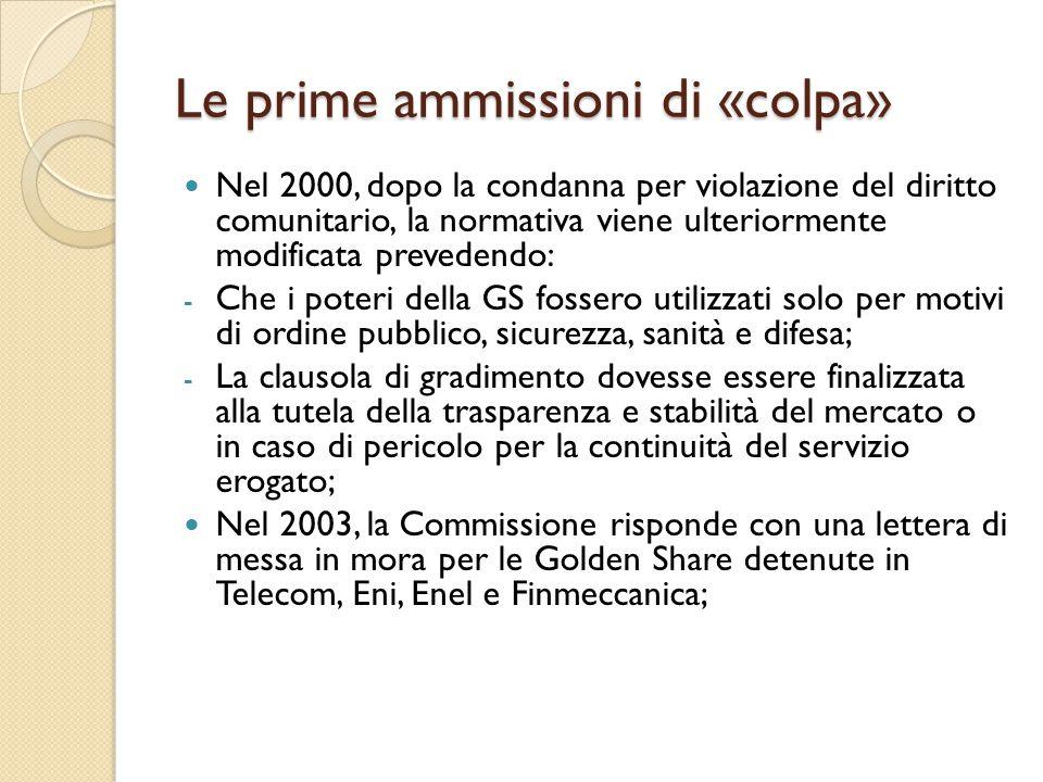 Le prime ammissioni di «colpa» Nel 2000, dopo la condanna per violazione del diritto comunitario, la normativa viene ulteriormente modificata preveden