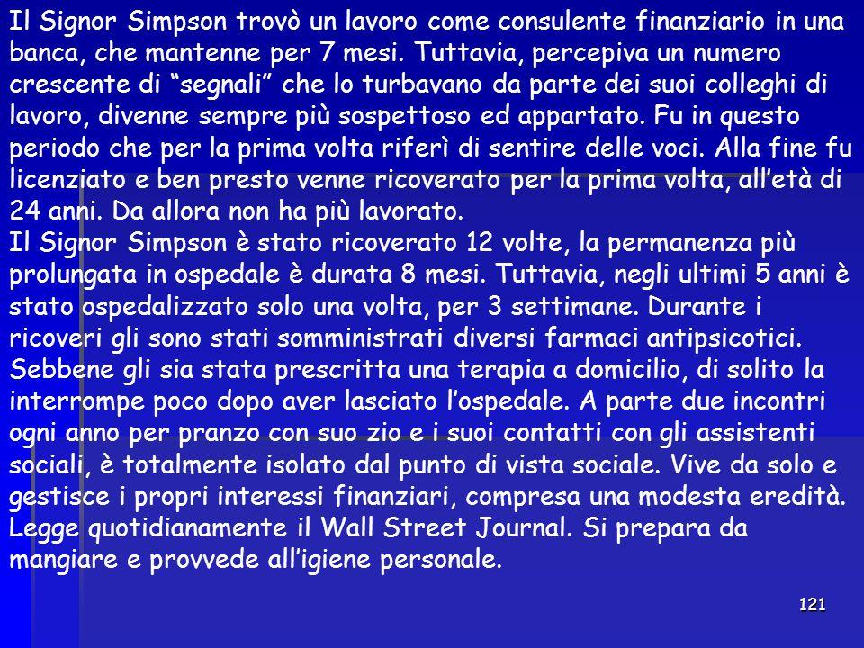 """121 Il Signor Simpson trovò un lavoro come consulente finanziario in una banca, che mantenne per 7 mesi. Tuttavia, percepiva un numero crescente di """"s"""