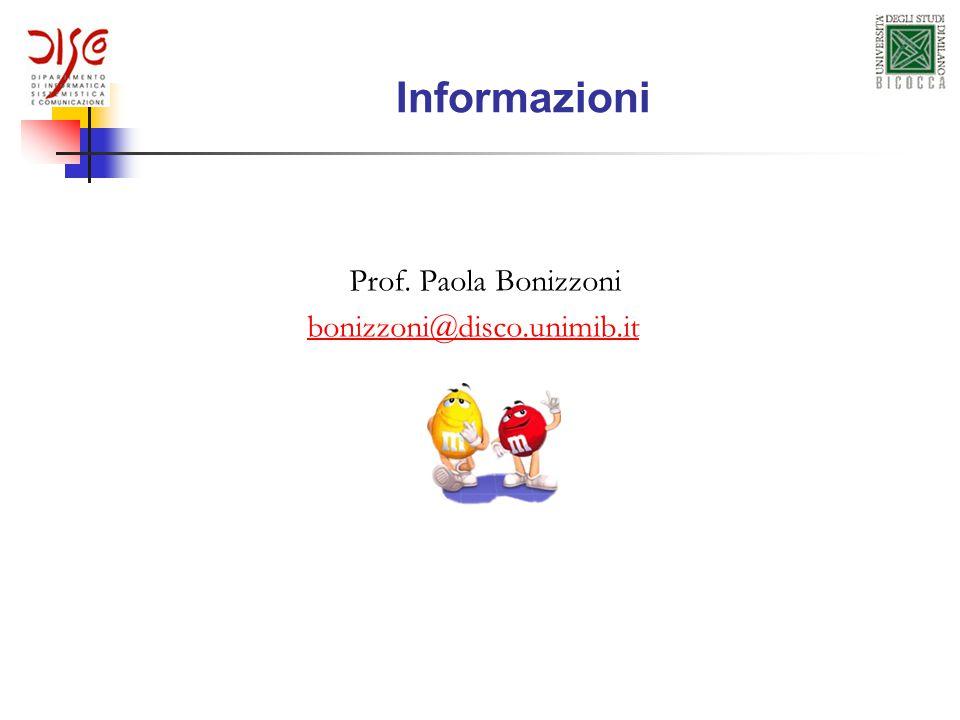 Informazioni Prof. Paola Bonizzoni bonizzoni@disco.unimib.it