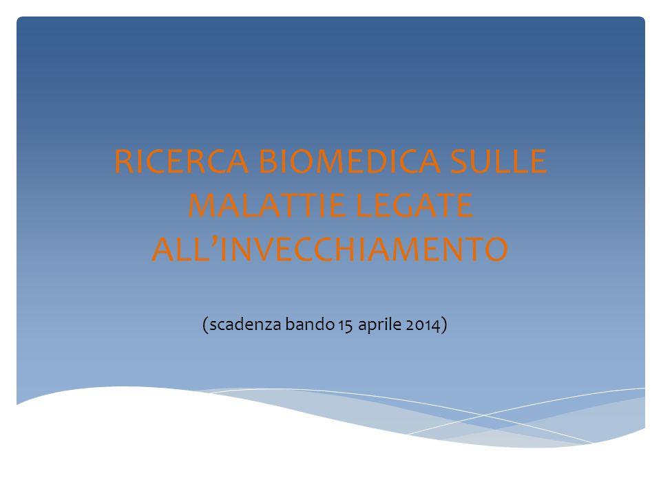 RICERCA BIOMEDICA SULLE MALATTIE LEGATE ALL'INVECCHIAMENTO (scadenza bando 15 aprile 2014)