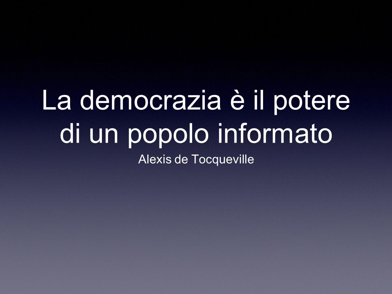 La democrazia è il potere di un popolo informato Alexis de Tocqueville