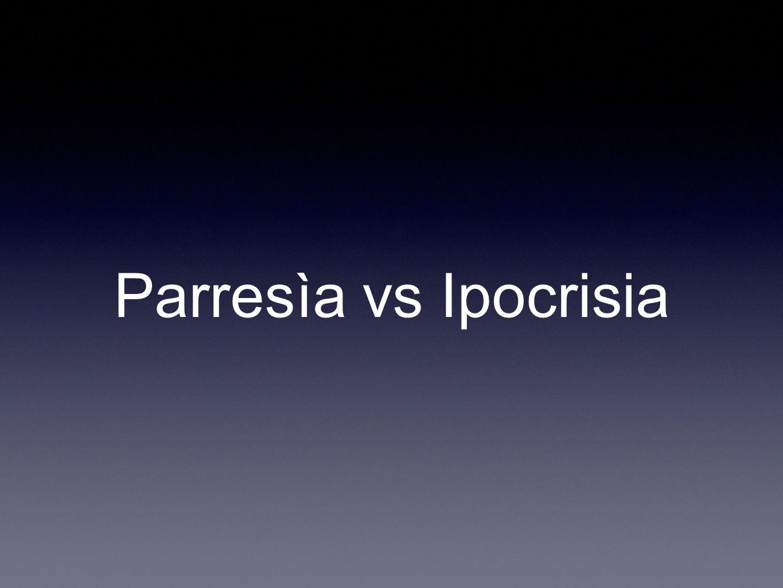 Parresìa vs Ipocrisia