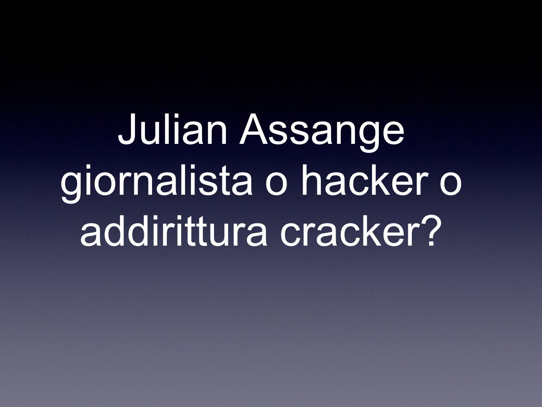 Julian Assange giornalista o hacker o addirittura cracker?