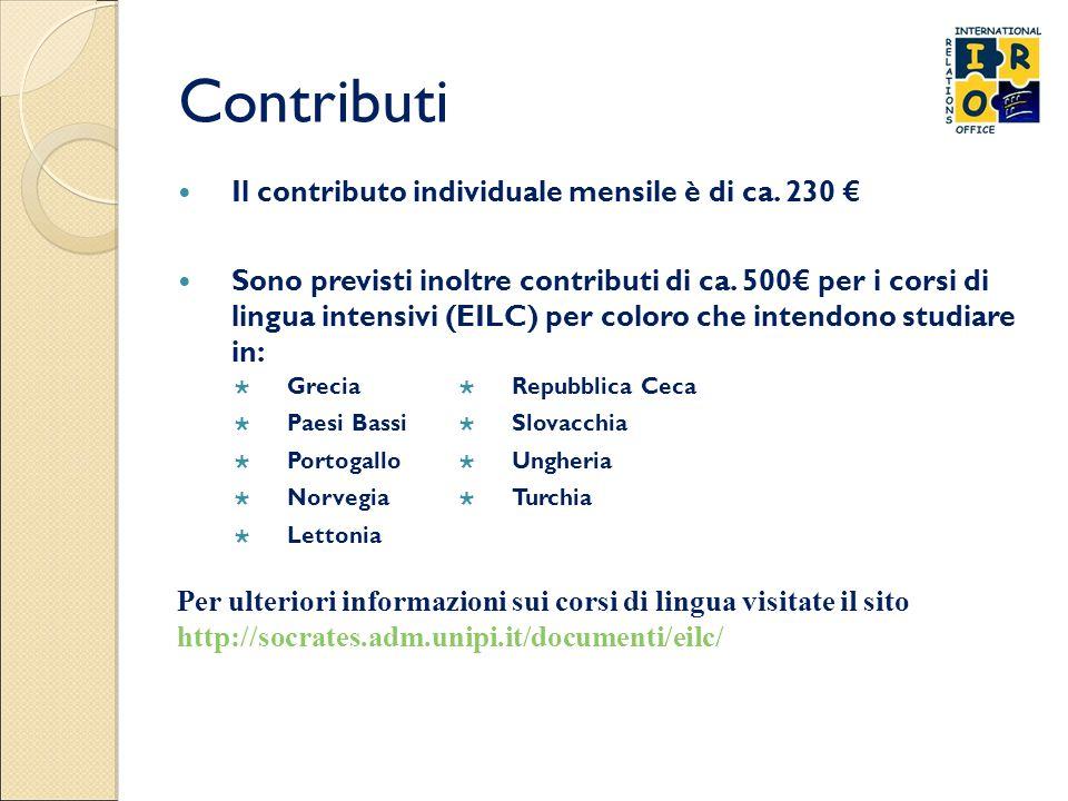 Contributi Il contributo individuale mensile è di ca. 230 € Sono previsti inoltre contributi di ca. 500€ per i corsi di lingua intensivi (EILC) per co