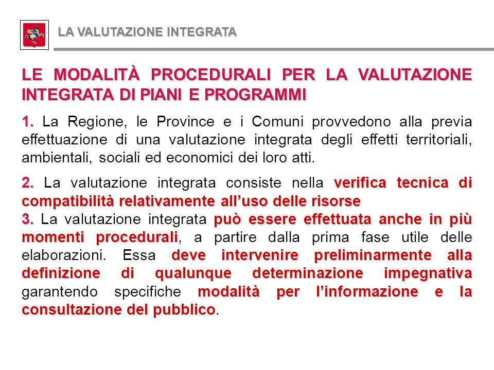 LE MODALITÀ PROCEDURALI PER LA VALUTAZIONE INTEGRATA DI PIANI E PROGRAMMI 1. 1. La Regione, le Province e i Comuni provvedono alla previa effettuazion