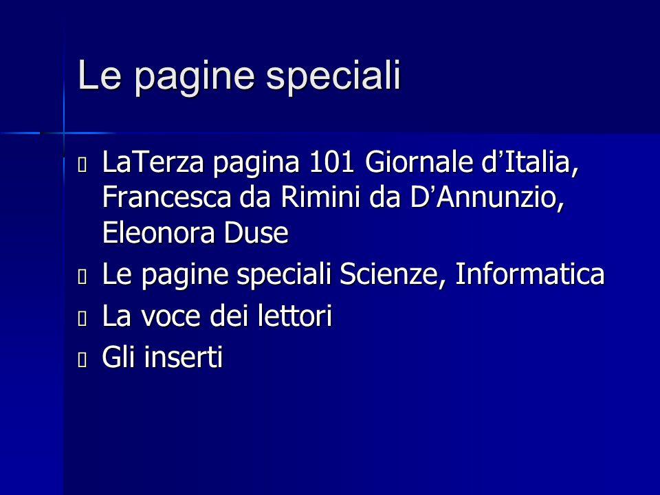 Le pagine speciali  LaTerza pagina 101 Giornale d ' Italia, Francesca da Rimini da D ' Annunzio, Eleonora Duse  Le pagine speciali Scienze, Informat