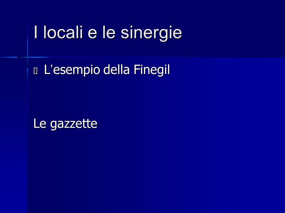 I locali e le sinergie  L ' esempio della Finegil Le gazzette