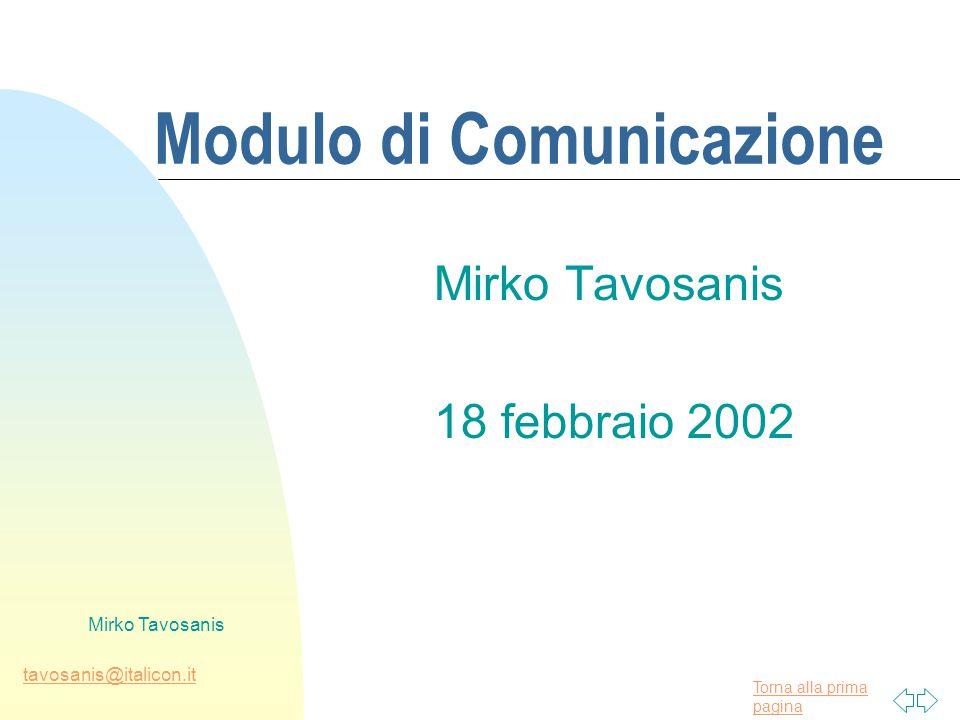 Torna alla prima pagina tavosanis@italicon.it Mirko Tavosanis Modulo di Comunicazione Mirko Tavosanis 18 febbraio 2002