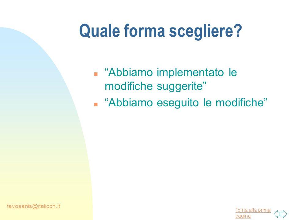Torna alla prima pagina tavosanis@italicon.it Quale forma scegliere.