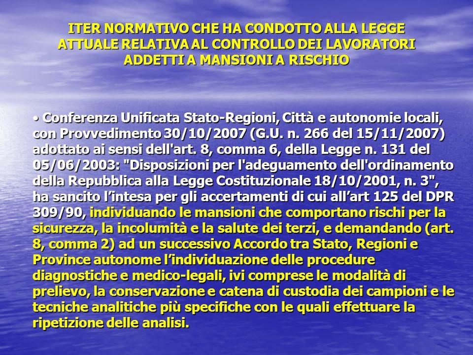 Conferenza Unificata Stato-Regioni, Città e autonomie locali, con Provvedimento 30/10/2007 (G.U. n. 266 del 15/11/2007) adottato ai sensi dell'art. 8,