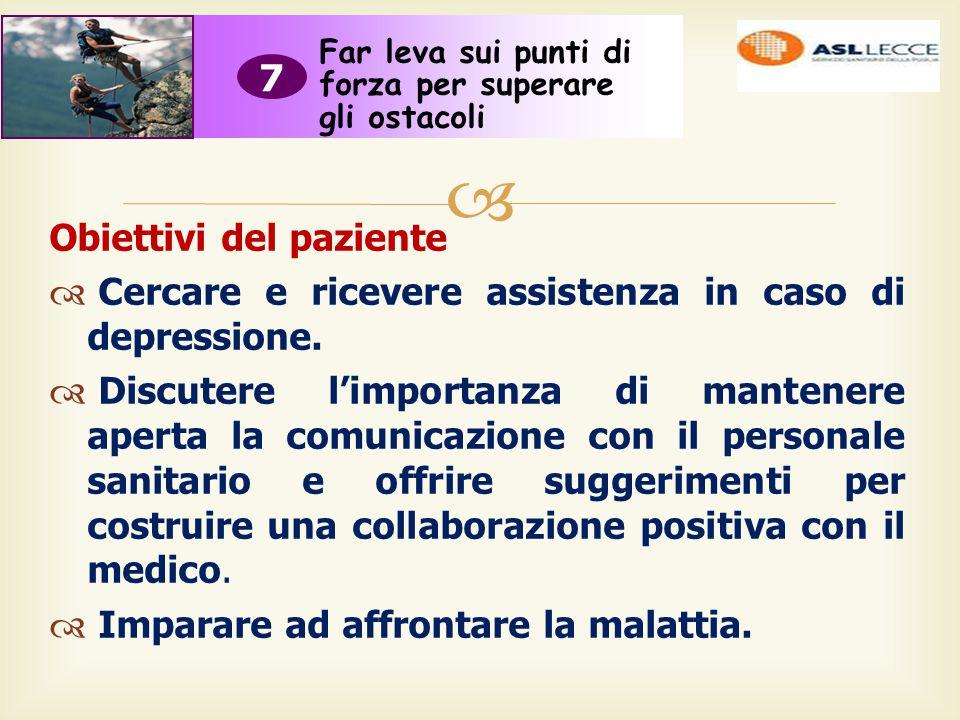  Obiettivi del paziente  Cercare e ricevere assistenza in caso di depressione.