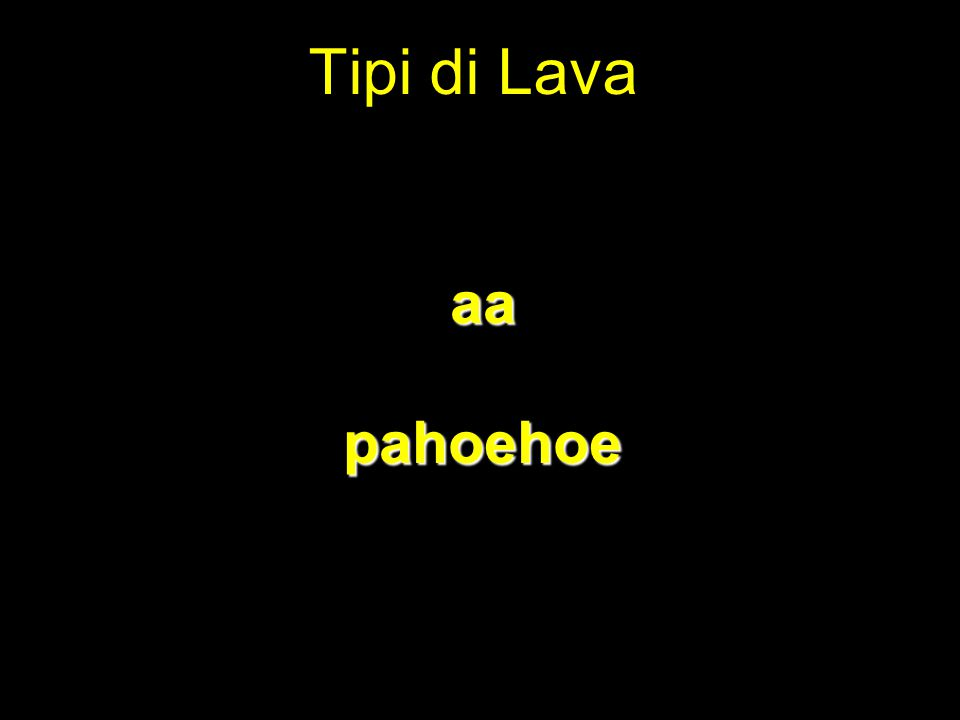 Tipi di Lava aapahoehoe