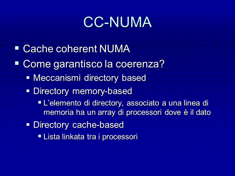 Constellation  Nome esotico per un CC-NUMA  Cluster di pochi nodi con molti processori per nodo