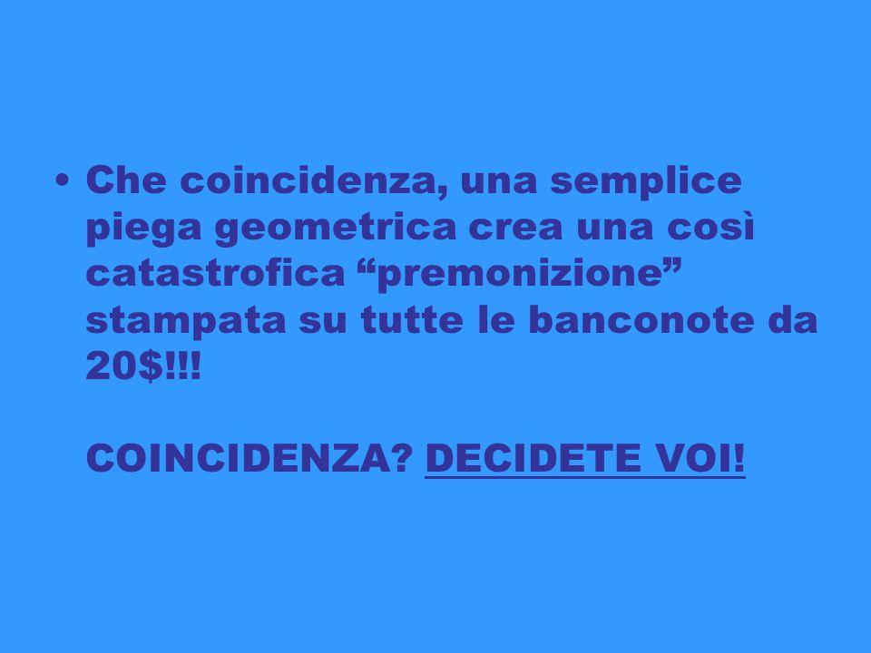 Che coincidenza, una semplice piega geometrica crea una così catastrofica premonizione stampata su tutte le banconote da 20$!!.