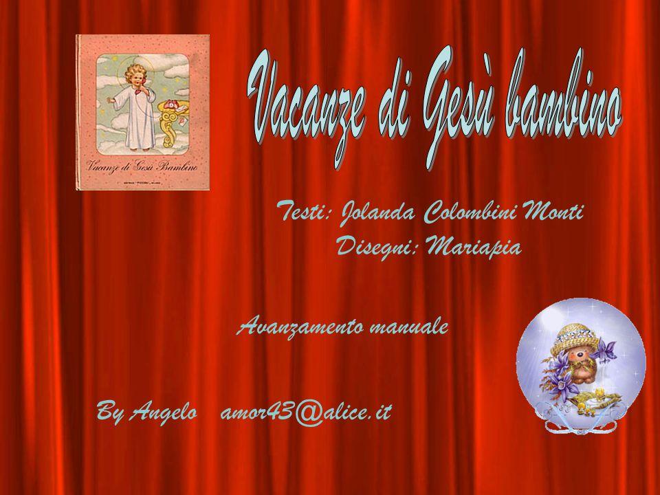 By Angelo amor43@alice.it Avanzamento manuale Testi: Jolanda Colombini Monti Disegni: Mariapia