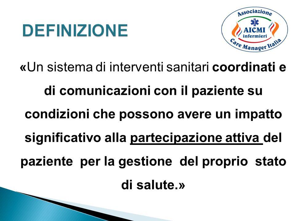 «Un sistema di interventi sanitari coordinati e di comunicazioni con il paziente su condizioni che possono avere un impatto significativo alla parteci