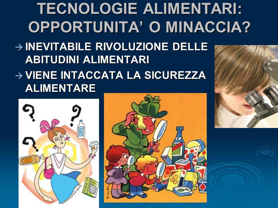 TECNOLOGIE ALIMENTARI: OPPORTUNITA' O MINACCIA.