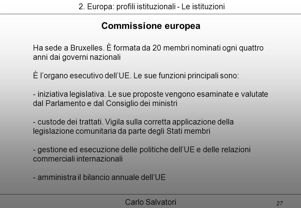 27 Carlo Salvatori Commissione europea Ha sede a Bruxelles.