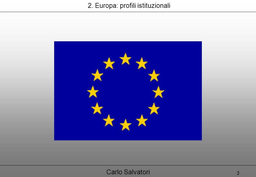 3 Carlo Salvatori 2. Europa: profili istituzionali