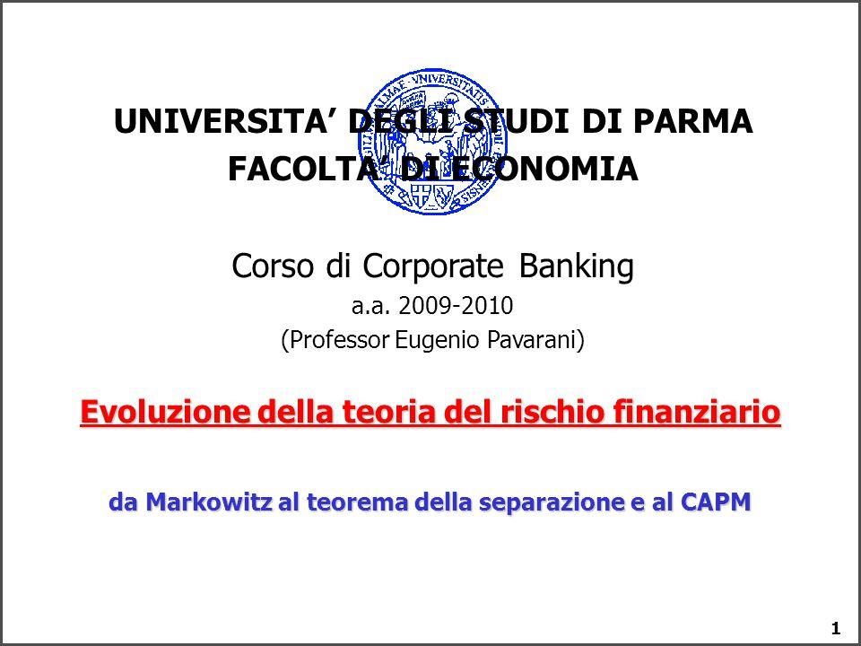 1 UNIVERSITA' DEGLI STUDI DI PARMA FACOLTA' DI ECONOMIA Corso di Corporate Banking a.a. 2009-2010 (Professor Eugenio Pavarani) Evoluzione della teoria