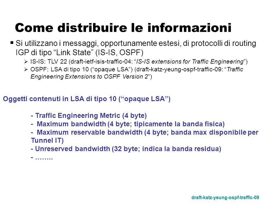 Quando distribuire le informazioni :  Un protocollo IGP diffonde info di routing quando:  il collegamento va fuori servizio o ritorna operativo;  vengono cambiati i parametri di configurazione (es.