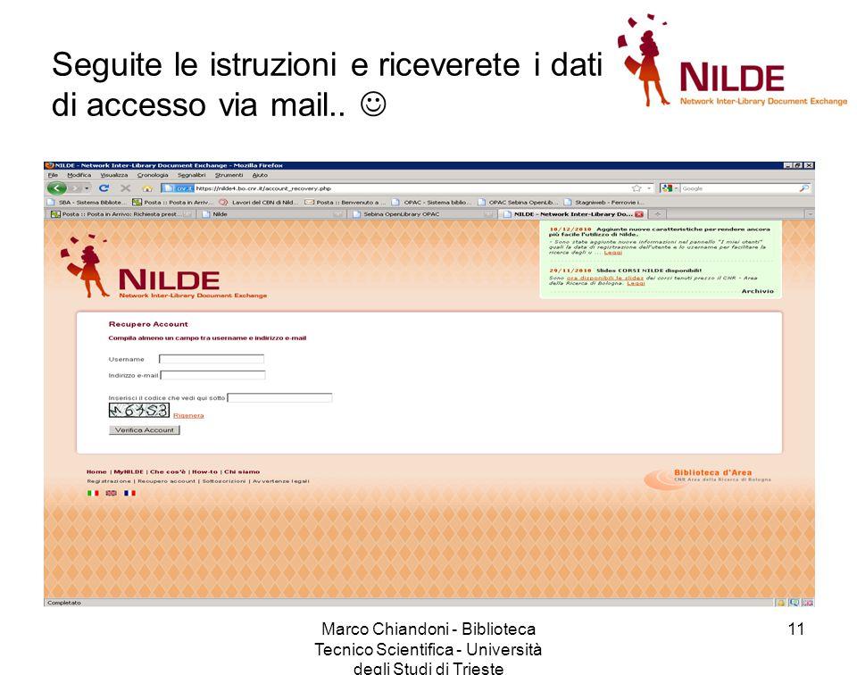 Marco Chiandoni - Biblioteca Tecnico Scientifica - Università degli Studi di Trieste 11 Seguite le istruzioni e riceverete i dati di accesso via mail..