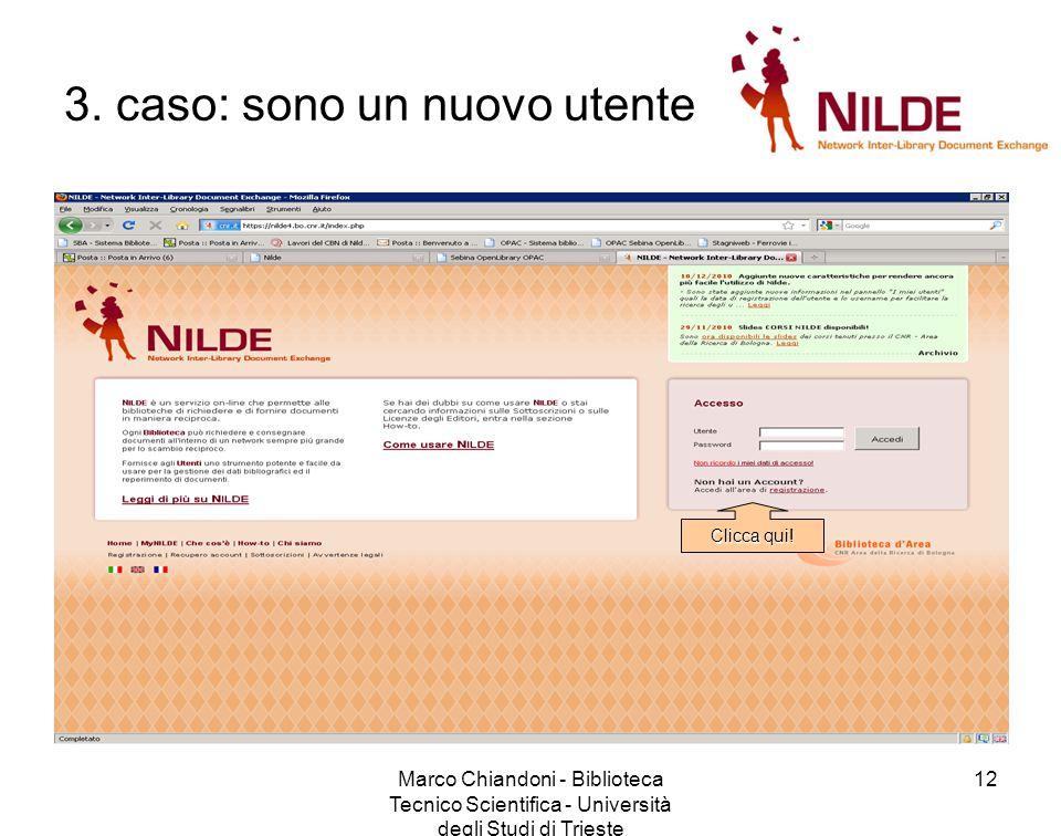 Marco Chiandoni - Biblioteca Tecnico Scientifica - Università degli Studi di Trieste 12 3.