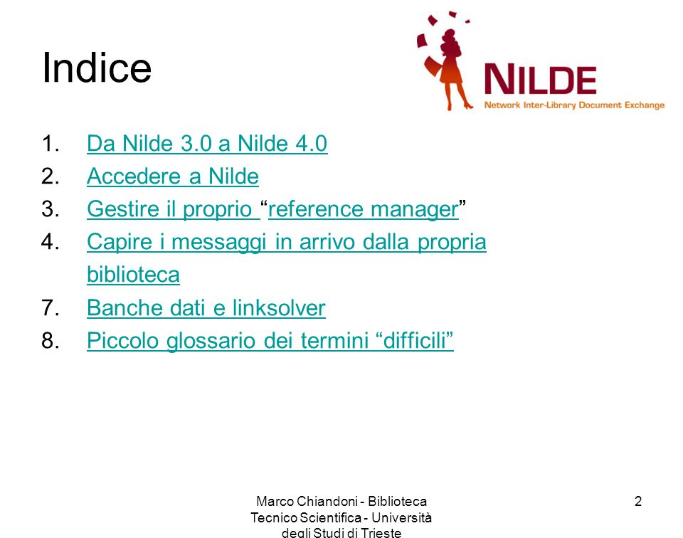 Marco Chiandoni - Biblioteca Tecnico Scientifica - Università degli Studi di Trieste 23 Citazione inserita e richiesta.