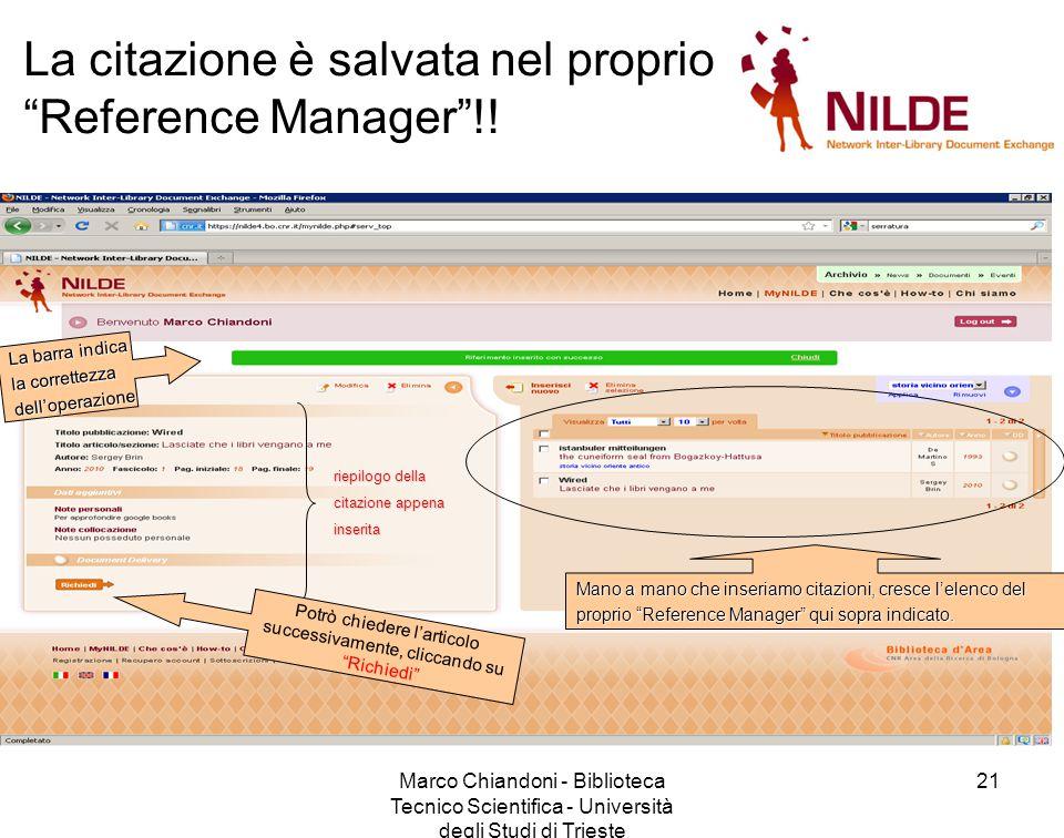 Marco Chiandoni - Biblioteca Tecnico Scientifica - Università degli Studi di Trieste 21 La citazione è salvata nel proprio Reference Manager !.