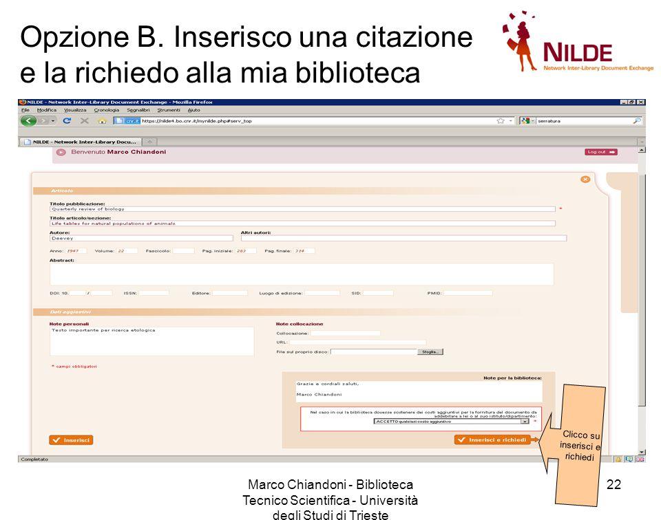 Marco Chiandoni - Biblioteca Tecnico Scientifica - Università degli Studi di Trieste 22 Opzione B.