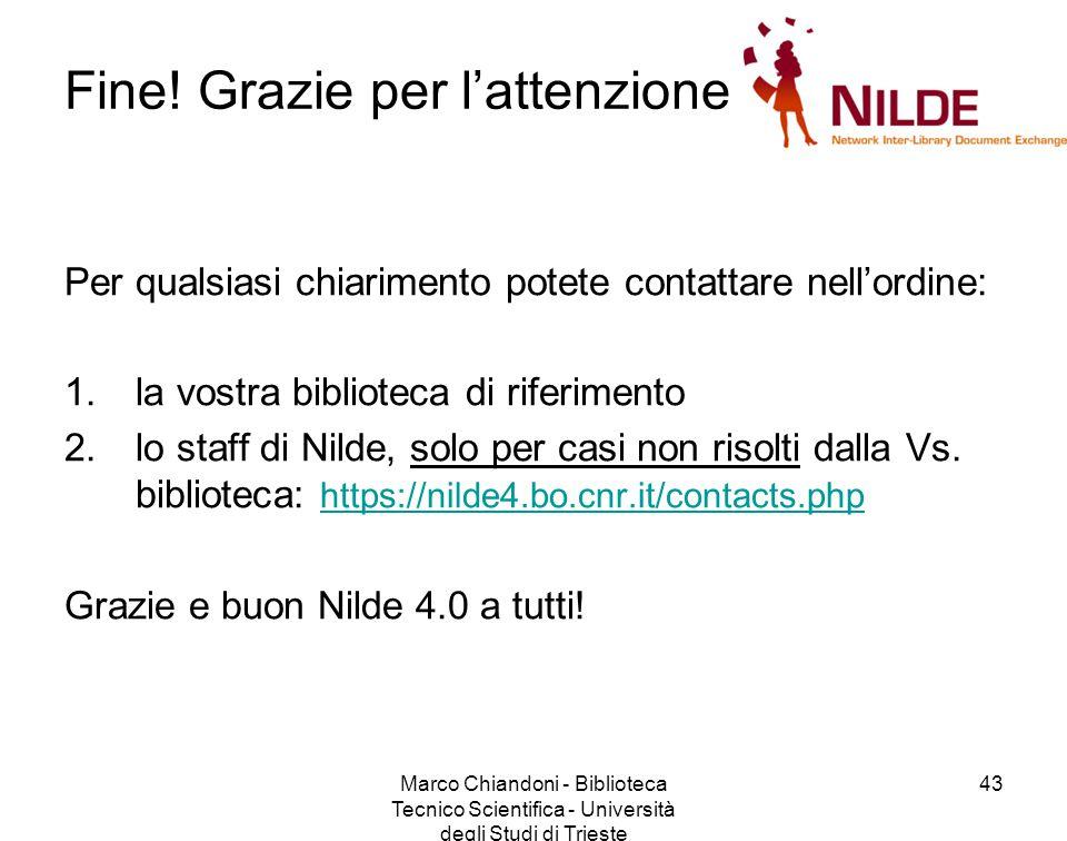 Marco Chiandoni - Biblioteca Tecnico Scientifica - Università degli Studi di Trieste 43 Fine.