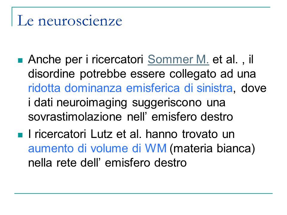 Le neuroscienze Anche per i ricercatori Sommer M.