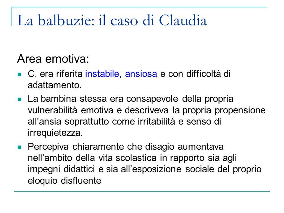 La balbuzie: il caso di Claudia Area emotiva: C.