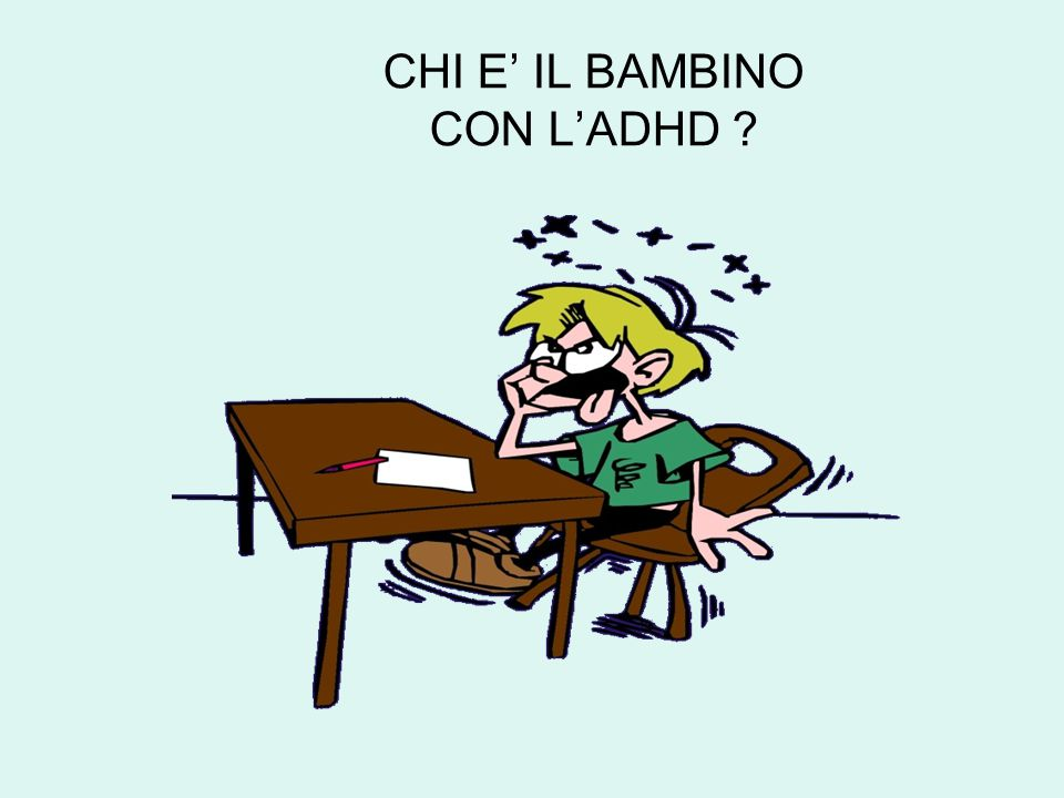 CHI E' IL BAMBINO CON L'ADHD ?