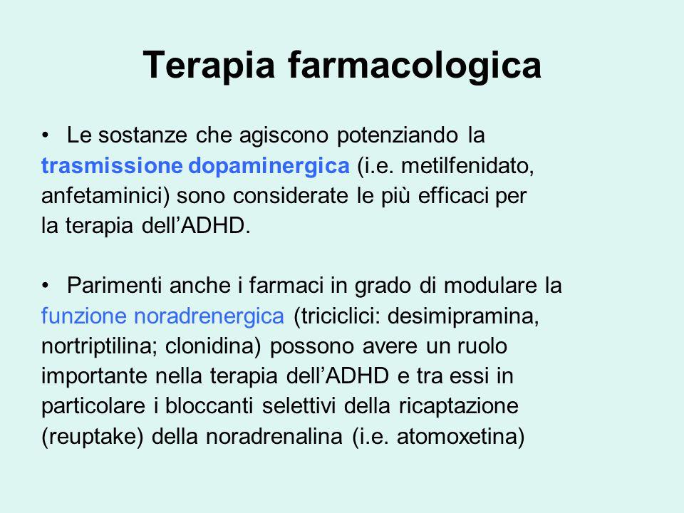 Terapia farmacologica Le sostanze che agiscono potenziando la trasmissione dopaminergica (i.e.