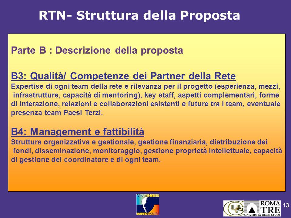 13 Parte B : Descrizione della proposta B3: Qualità/ Competenze dei Partner della Rete Expertise di ogni team della rete e rilevanza per il progetto (