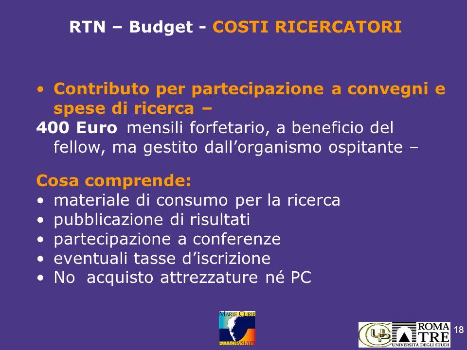 18 Contributo per partecipazione a convegni e spese di ricerca – 400 Euro mensili forfetario, a beneficio del fellow, ma gestito dall'organismo ospita